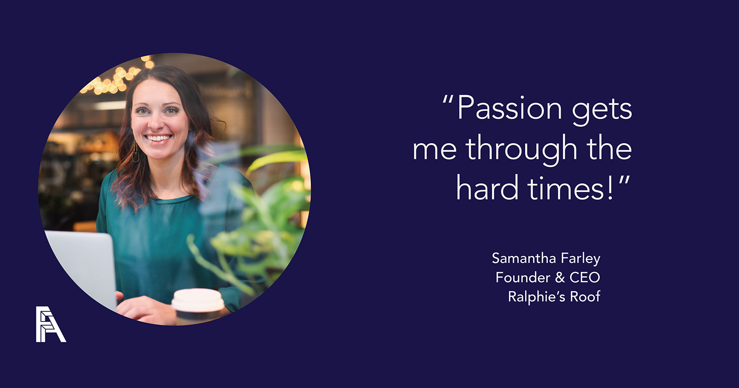 Female Founder Feature – Samantha Farley, Ralphie's Roof