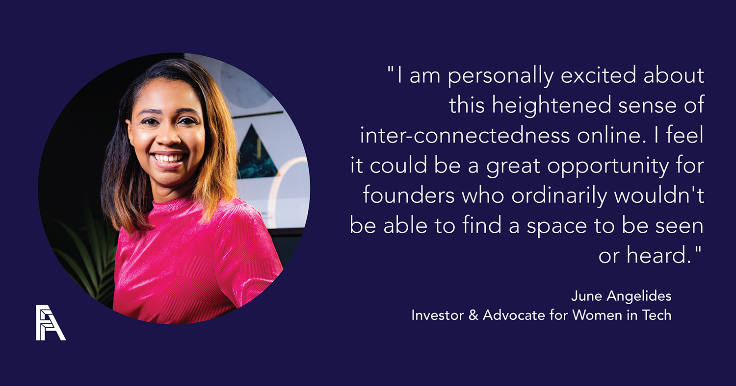 Investors, Innovators, Influencers – June Angelides, Investor and Advocate for Women in Tech